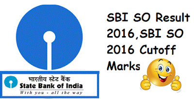 SBI SO Result 2016,SBI SO 2016 Cutoff Marks