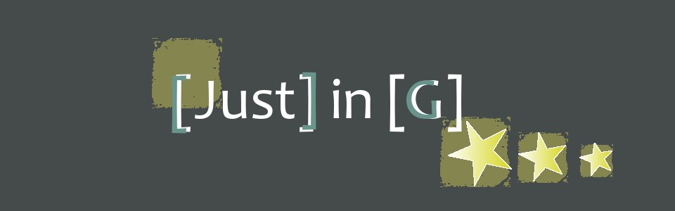 [Just] in [G]