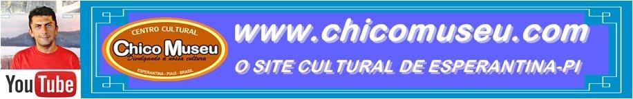 ChicoMuseu.com - O Site Cultural De Esperantina-PI