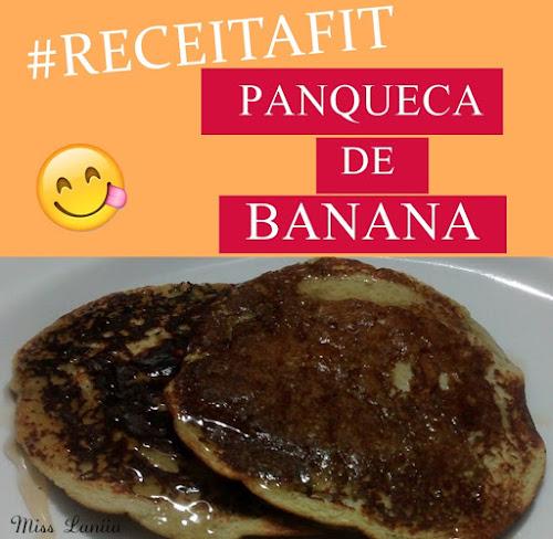 RECEITA FIT - PANQUECA DE BANANA SEM TRIGO