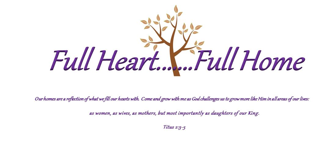 Full Heart.....Full Home