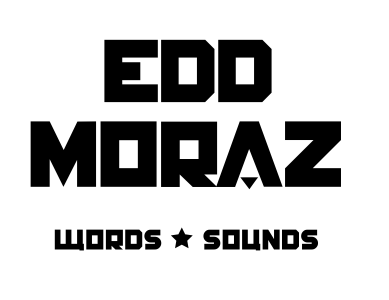 Edd Moraz. Words + Sounds