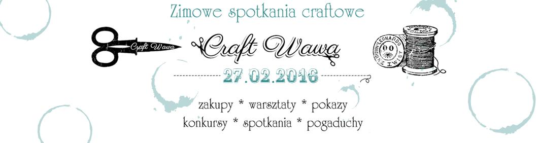 CRAFT WAWA - Zimowe Spotkania Craftowe - Warszawa, 21.02.2015