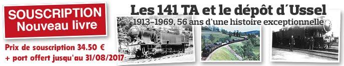 Les 141 TA et le dépôt d'Ussel, parution fin septembre 2017