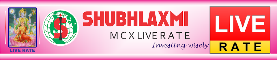 SHUBHLAXMI-MCX LIVE RATE