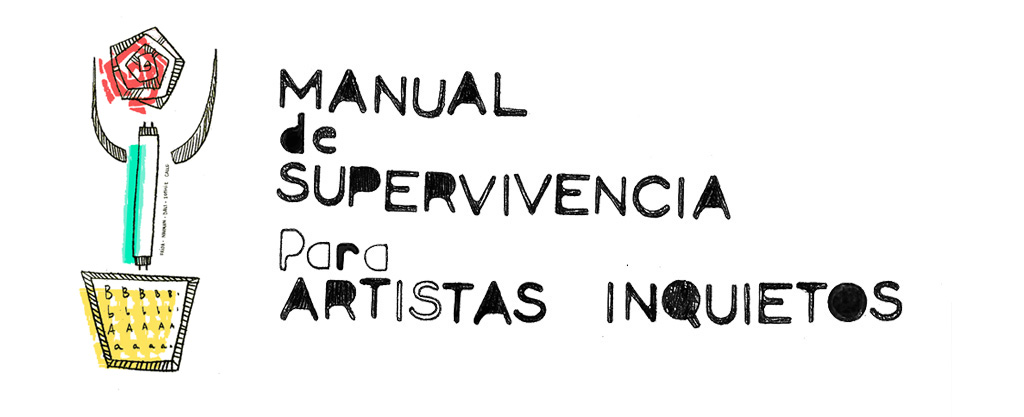 MANUAL DE SUPERVIVENCIA PARA ARTISTAS INQUIETOS