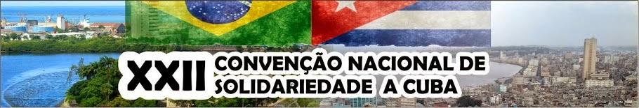 Abertas as inscrições para a XXII CONVENÇÃO NACIONAL DE SOLIDARIEDADE A CUBA