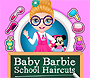 Baby Barbie School Haircuts