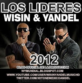 BLOG OFFICIAL DE WISIN Y YANDEL 2012 LOS LIDERES