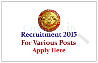 Kerala Public Service Commission (KPSC) Recruitment 2015 for the various posts