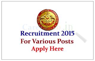 Kerala Public Service Commission (KPSC) Recruitment 2015 for the various posts