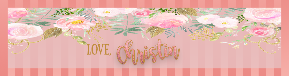 Love, Christin | A Lifestyle Momprenuer Blog