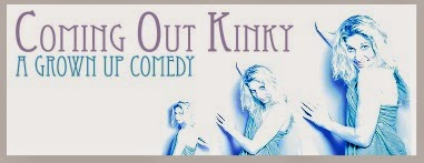 Coming Out Kinky, A Grown Up Comedy