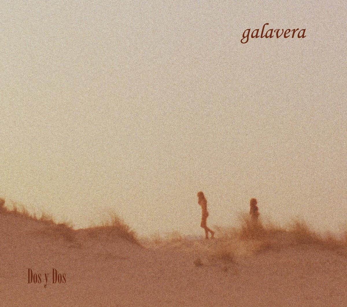 GALAVERA - (2014) Dos y dos