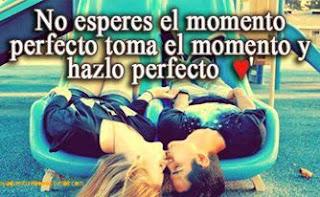 no esperes el momento perfecto