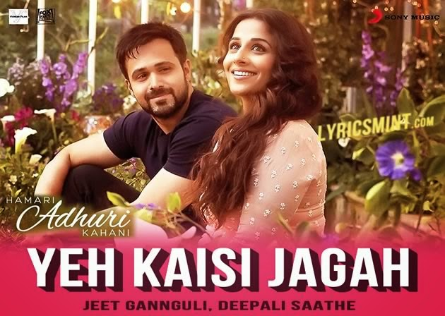 Ye Kaisi Jagah from Hamari Adhuri Kahani