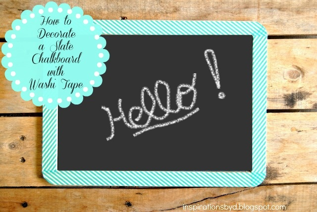 How to Decorate a Slate Chalkboard with Washi Tape