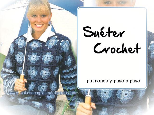 Suéter de grannys / Paso a paso con moldes y patrones | Crochet y ...