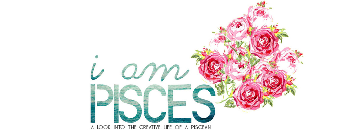 I AM PISCES