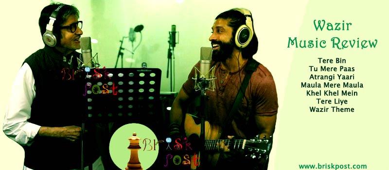 Wazir music review: Amitabh Bachchan and Farhan Akhtar in Hindi movie song Atrangi Yaari | Shantanu Moitra's Tere Bin by Sonu, Shreya wins