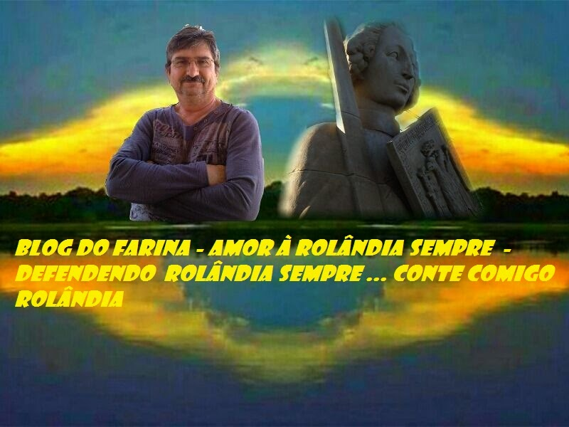 BLOG DO FARINA e ROLÂNDIA