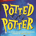 POTTED POTTER Returns in Manila