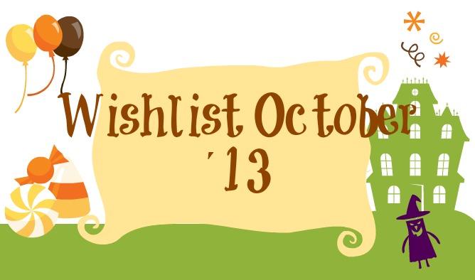 Wishlist October´13