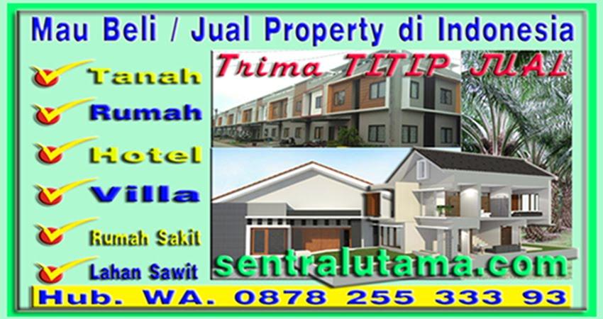 Info Property, Jual Rumah, Jual Tanah, Hotel dan Villa, SPBU, Rumah Sakit
