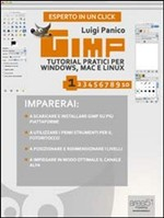 GIMP. Tutorial pratici per Windows, Mac e Linux. Livello 1 - eBook