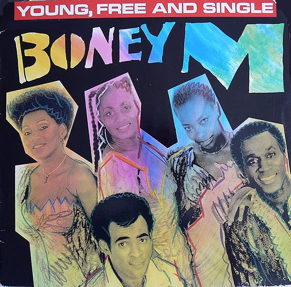 Boney M Young Free And Single