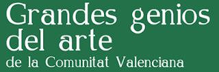 Grandes Genios del Arte de la Comunidad Valenciana - Levante - El Mercantil Valenciano