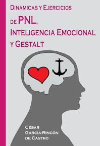 Dinámicas y Ejercicios de PNL, Inteligencia Emocional y Gestalt: 3ª edición