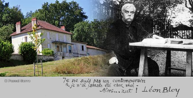 La maison de Léon Bloy à Notre-Dame-de-Sanilhac par Pascal Serre et Léon Bloy