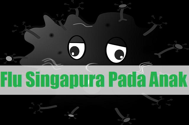 Pencegahan Paling Tepat Flu Singapura Pada anak Tanpa Terapi