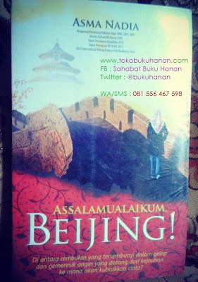 Buku Novel : Assalamualaikum Beijing : Asma Nadia