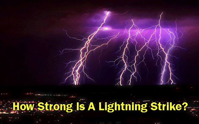 How Strong Is A Lightning Strike?