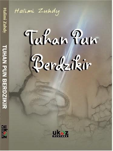 Puisi : Tuhan Pun Berdzikir
