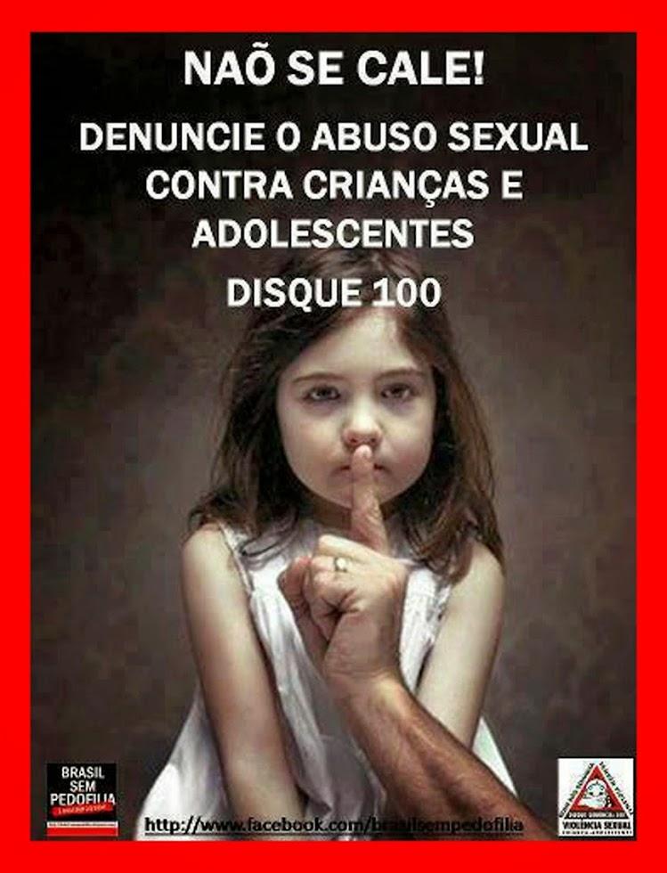PEDOFILIA É CRIME DENUNCIE  DISQUE 100