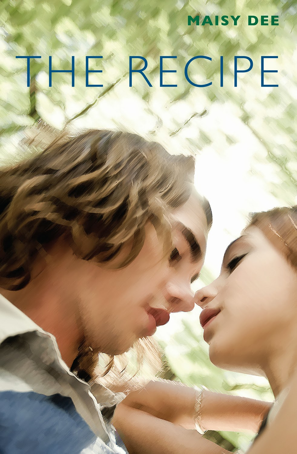 The Recipe By Maisy Dee Young Adult Romance 212 Pages