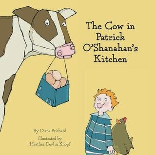 https://www.goodreads.com/book/show/17707233-the-cow-in-patrick-o-shanahan-s-kitchen