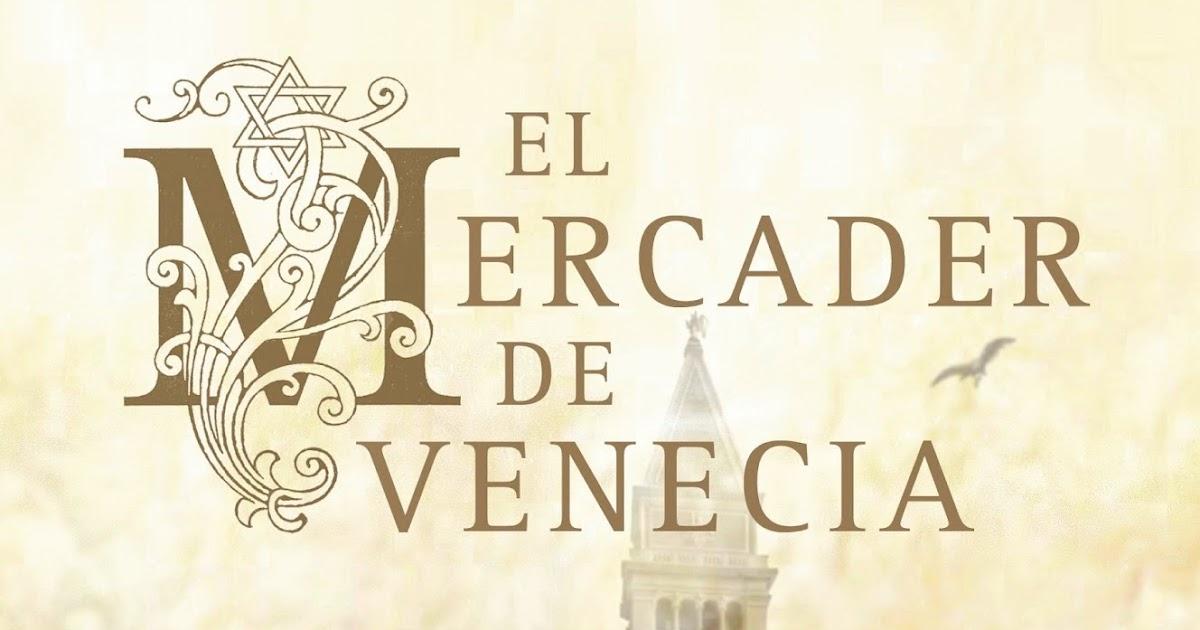 Literatura fant stica el mercader de venecia for El mercader de venecia