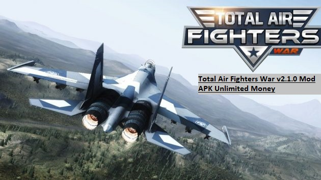 Total Air Fighters War v2.1.0 Mod APK Unlimited Money