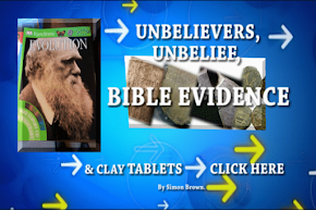 UNBELIEVERS, UNBELIEF, BIBLE EVIDENCE & CLAY TABLETS.