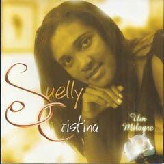 Suelly Cristina - Um Milagre - 2004
