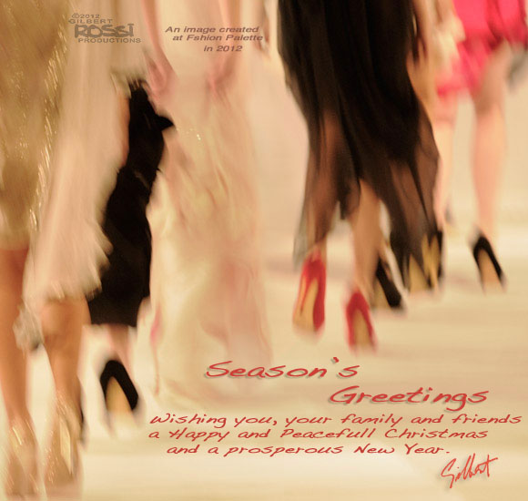 season's greetings, merry xmas, happy new year, fashion, fashion in 2012, fashion parade runway shot by photographer gilbert rossi,fashion palette