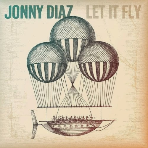 5c51d7f3c907 Jonny Diaz   Let It Fly (2014)