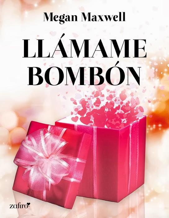 NOVELA ROMANTICA - Llámame bombón   Megan Maxwell [Zafiro, 5 Febrero 2013]   Romántica adulta | Mayores de 18 años | Edición digital ebook  PORTADA