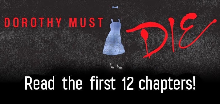 http://www.epicreads.com/blog/read-the-first-12-chapters-of-dorothy-must-die/