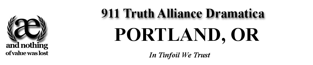 9/11 Truth Alliance Dramatica : Portland