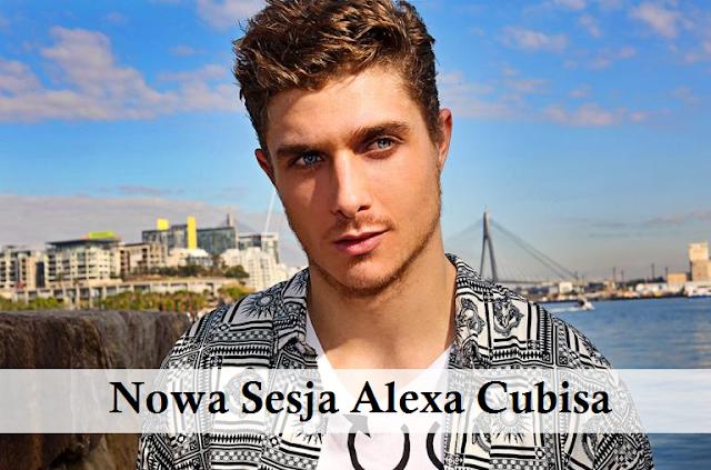 Nowa Sesja Alexa Cubisa